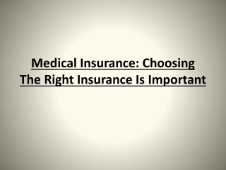 Medical Insurance: Choosing the Right Insurance Is Important