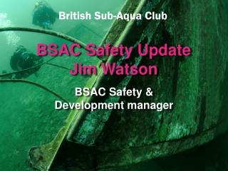 BSAC Safety & Development manager