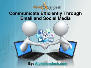 Communicate Efficiently Through Email and Social Media