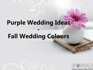 Purple Wedding Ideas-Fall Wedding Colours
