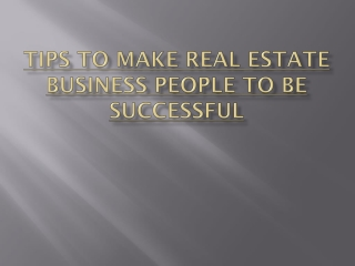 Tips to make real estate business people to be successful
