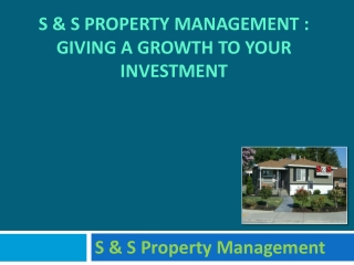 S & S Property Management:Giving a Growth to Your Investment
