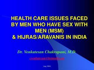 HEALTH CARE ISSUES FACED BY MEN WHO HAVE SEX WITH MEN (MSM) & HIJRAS/ARAVANIS IN INDIA