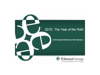 Entrust of Tampa Bay - 2010: The Year of the Roth IRA