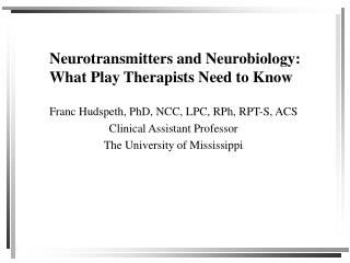 Neurotransmitters and Neurobiology: What Play Therapists Need to Know