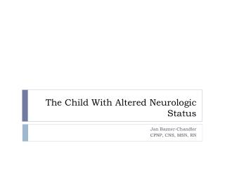 The Child With Altered Neurologic Status