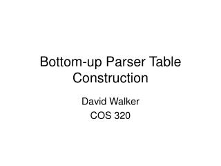 Bottom-up Parser Table Construction