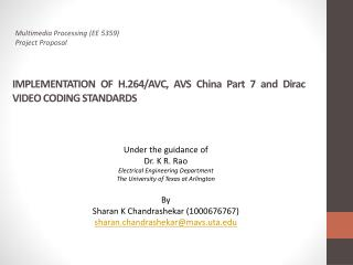 IMPLEMENTATION  OF H.264/AVC, AVS China Part 7 and Dirac VIDEO CODING  STANDARDS