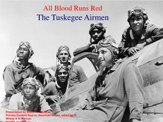 All Blood Runs Red The Tuskegee Airmen