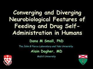 Converging and Diverging Neurobiological Features of Feeding and Drug Self-Administration in Humans