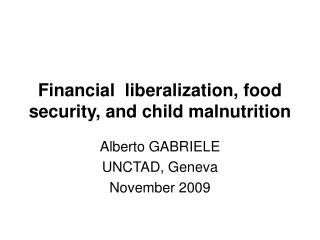 Financial  liberalization, food  security, and child malnutrition