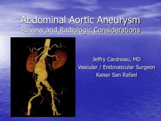 Abdominal Aortic Aneurysm Review and Radiologic Considerations