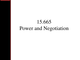 15.665 Power and Negotiation