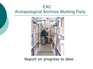 EAC  Archaeological Archives Working Party