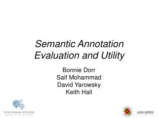 Semantic Annotation Evaluation and Utility