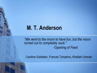 M. T. Anderson