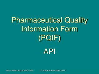 Pharmaceutical Quality Information Form (PQIF)