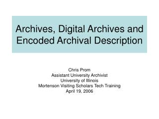 Archives, Digital Archives and Encoded Archival Description