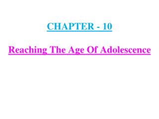 CHAPTER - 10 Reaching The Age Of Adolescence