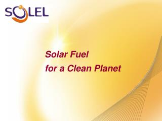 Solar Fuel  for a Clean Planet