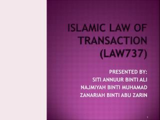 ISLAMIC LAW OF TRANSACTION (LAW737)