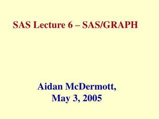SAS Lecture 6 – SAS/GRAPH