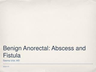 Benign Anorectal: Abscess and Fistula