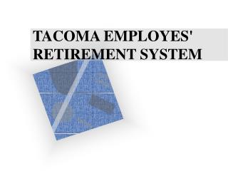 TACOMA EMPLOYES' RETIREMENT SYSTEM