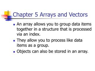 Chapter 5 Arrays and Vectors