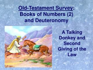 Old-Testament Survey : Books of Numbers (2)  and Deuteronomy