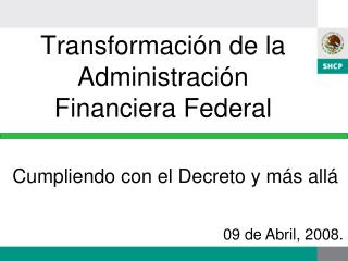 Transformación de la Administración Financiera Federal