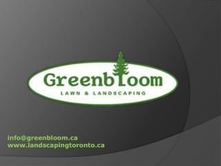 Greenbloom Landscape Design Inc. in Toronto