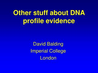 Other stuff about DNA profile evidence