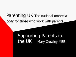 Parenting UK  The national umbrella body for those who work with parents