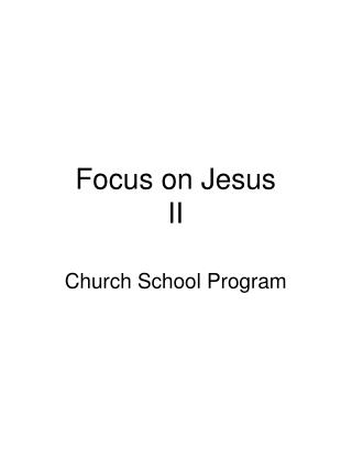 Focus on Jesus II