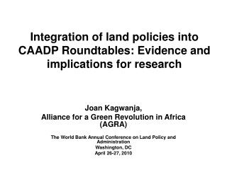 Integration of land policies into CAADP  Roundtables : Evidence and implications for research