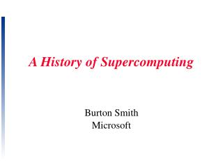 A History of Supercomputing