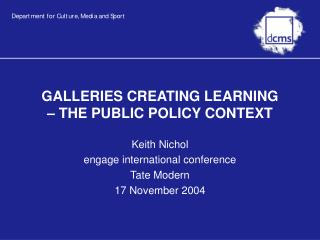 GALLERIES CREATING LEARNING  – THE PUBLIC POLICY CONTEXT
