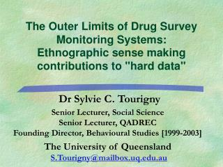 "The Outer Limits of Drug Survey Monitoring Systems:  Ethnographic sense making contributions to ""hard data"""