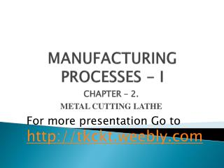 MANUFACTURING PROCESSES - I