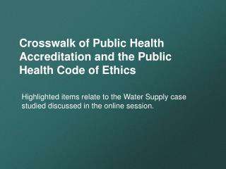 Crosswalk of Public Health Accreditation and the Public Health Code of Ethics