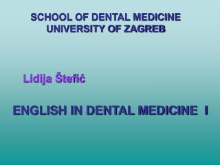 ENGLISH IN DENTAL MEDICINE  I