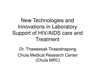 New Technologies and Innovations in Laboratory Support of HIV/AIDS care and Treatment