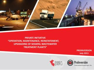 "PRIVATE INITIATIVE ""OPERATION, MAINTENANCE, REINSTATEMENT, UPGRADING OF SEDAPAL WASTEWATER TREATMENT PLANTS"""