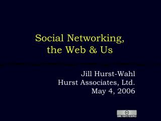 Social Networking, the Web & Us