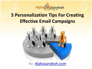 5 Personalization Tips For Creating Effective Email Campaign