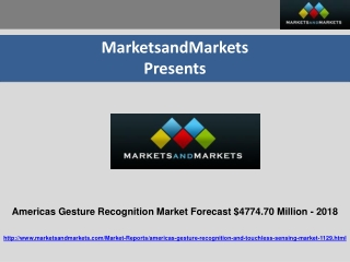 Americas Gesture Recognition Market - $4774.70 Million 2018
