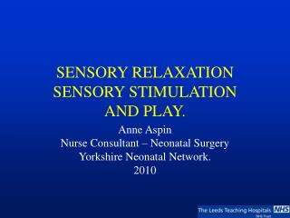 SENSORY RELAXATION SENSORY STIMULATION AND PLAY.