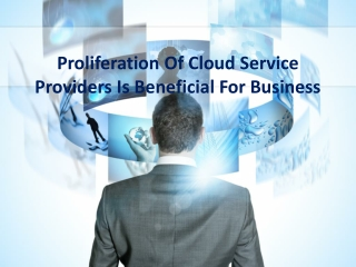 Proliferation Of Cloud Service Providers Is Beneficial