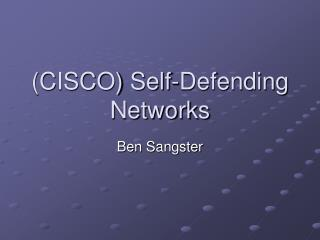 (CISCO) Self-Defending Networks